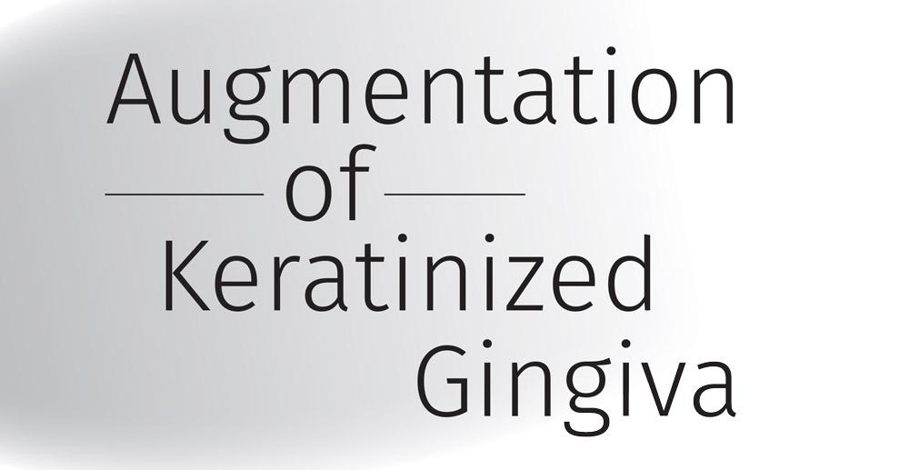 Header: Augmentation of Keratinized Gingiva