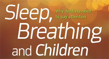 Sleep, Breathing and Children Dr. Diana Batoon discusses the importance of evaluating pediatric patients at risk for sleep-related breathing disorders, and shares a case study of a 6-year-old patient she treated.