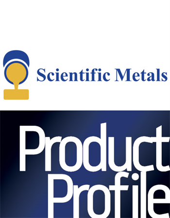 Product Profile: Scientific Metals Redefining the refining experience
