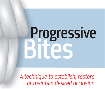 Progressive Bites by Quint Whipple, CDT Dental technician Quint Whipple discusses a progressive bite technique to be used when establishing, restoring or maintaining occlusion.