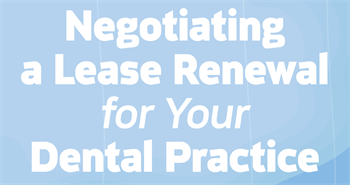 CE: Negotiating a Lease Renewal for Your Dental Practice Jeff Grandfield and Dale Willerton of The Lease Coach discuss the dos and don'ts of renewing a lease for your dental practice.