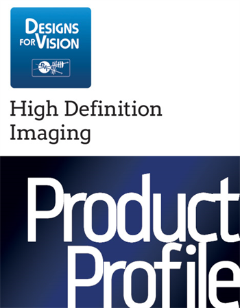 Product Profile: Designs for Vision High Definition Imaging New illumination technology
