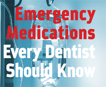 CE: Emergency Medications Every Dentist Should Know Dr. Allan Schwartz discusses the most common medications found in proprietary dental emergency medication kits—their pharmacodynamics, administration and possible physiological responses.