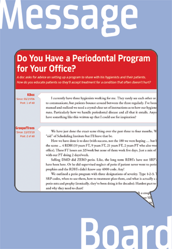 Do You Have a Periodontal Program for Your Office?  A doc asks for advice on setting up a program to share with his hygienists and their patients. How do you educate patients so they'll accept treatment for a condition that might not hurt?