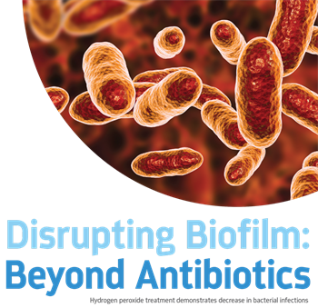 Disrupting Biofilm: Beyond Antibiotics Milton Marshall and Tanya Dunlap discuss how an adjunctive treatment of daily hydrogen peroxide gel therapy in prescription trays can make a dramatic difference in reducing biofilm and bacterial infections.