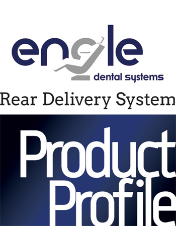 Product Profile:  Engle Dental Systems Rear Delivery System A new complement to the Traverse Chair