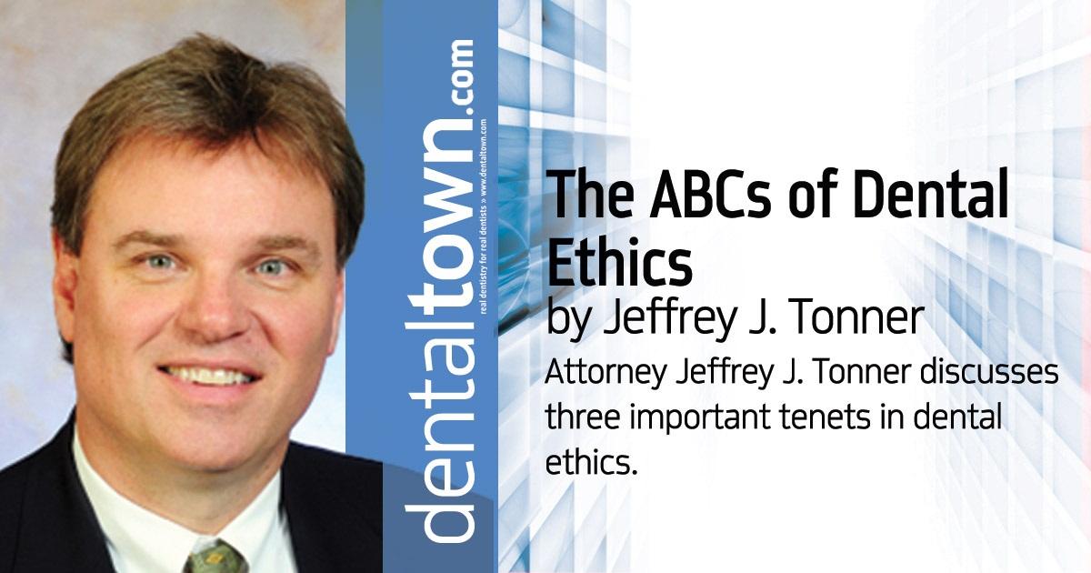 The ABCs of Dental Ethics by Jeffrey J. Tonner, JD