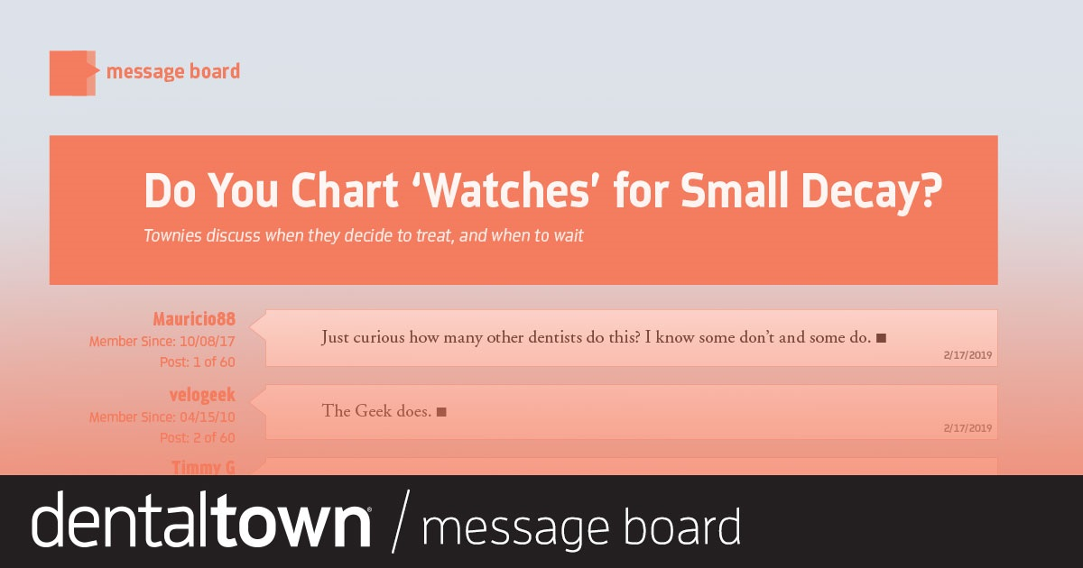 Do You Chart 'Watches' for  Small Decay? Townies discuss when they decide to treat, and when to wait.
