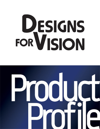 Product Profile: Designs for Vision Take a look at Designs for Vision's latest products and services.