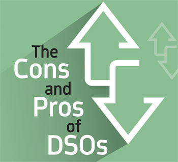 The Cons and Pros of DSOs Are dental service organizations good for dentistry? Dr. Gordon J. Christensen examines their advantages—and limitations.