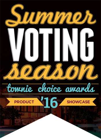 Townie Choice Awards Preview Come and jump in the pool! It's summertime—time to cast your vote!