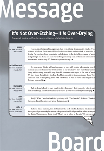 It's Not Over-Etching— It IS Over-Drying  Townies talk bonding and find there's some division on what's the best practice.