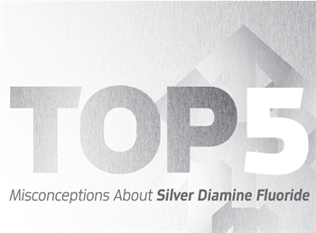 Continuing Education: Top 5 Misconceptions About Silver Diamine Fluoride Dr. Jeanette MacLean refutes five common myths about using silver diamine fluoride in your practice.