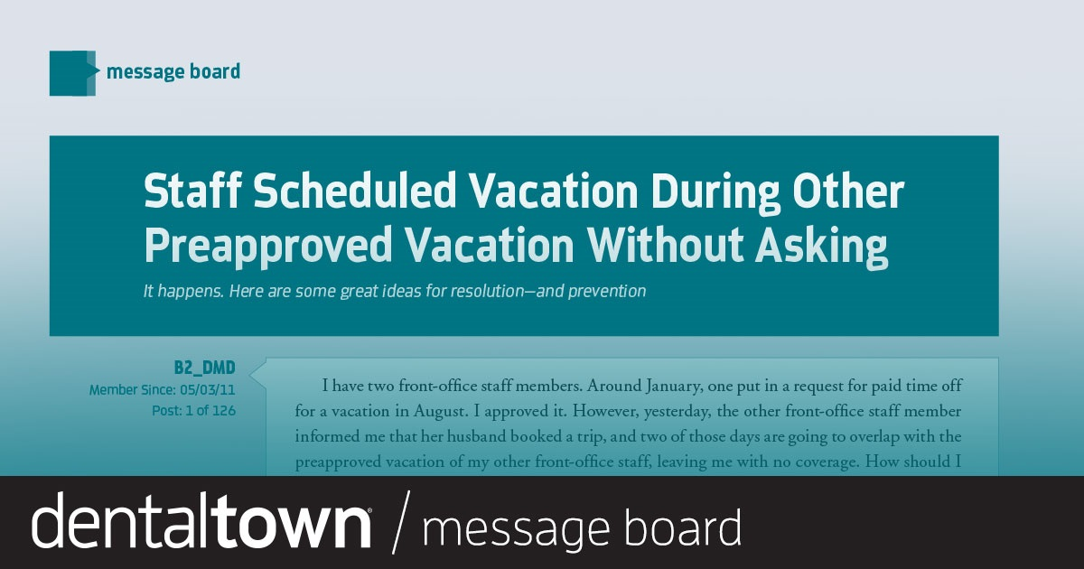 Staff Scheduled Vacation During Other PreApproved Vacation Without Asking It happens. Here are some great ideas for resolution, and prevention.