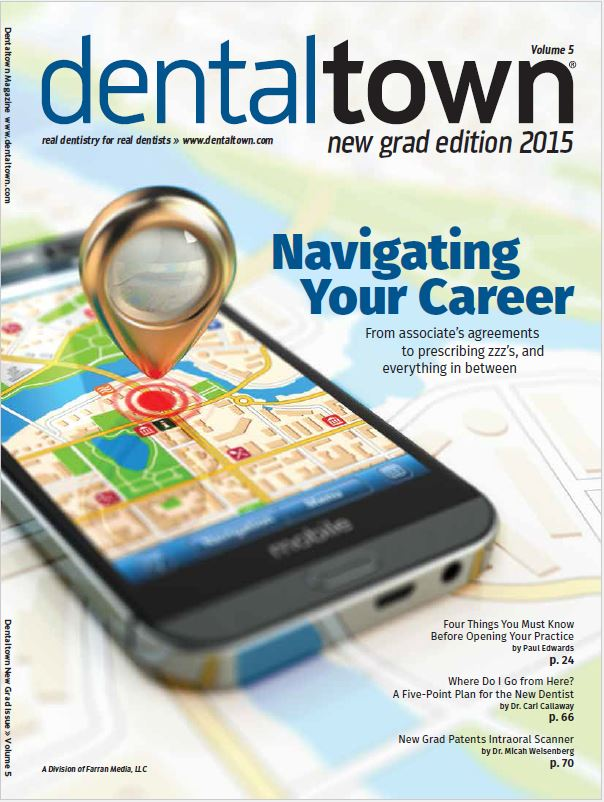 Dentaltown Magazine 2015 Special New Grad/Student Edition