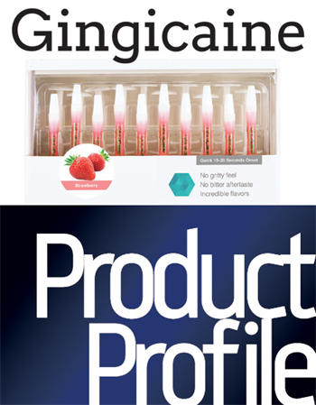 Product Profile:  Gingicaine Oral anesthetic gel syringes