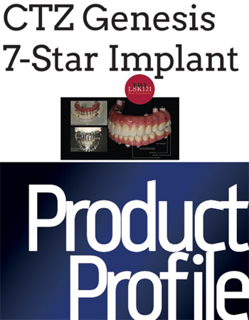 Product Profile:  CTZ Genesis 7-Star Implant Advanced implantology and aesthetics
