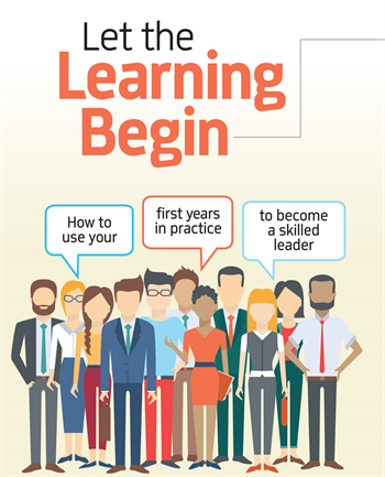 Let the Learning Begin HR expert Paul Edwards shares how to use your first years in practice to become a skilled leader.
