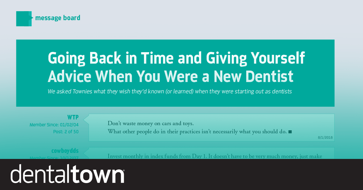 Going Back in Time and Giving Yourself Advice When You Were a New Dentist We asked Townies what they wish they'd known (or learned) when they started out as dentists.