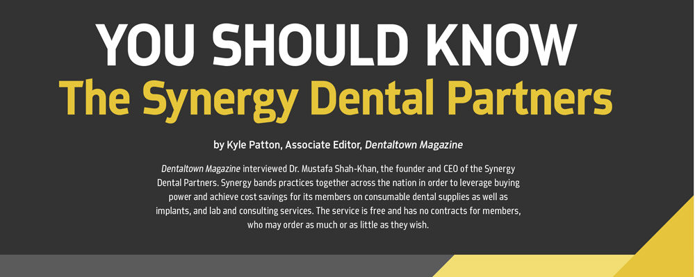 You Should Know: Synergy Dental Partners by Kyle Patton