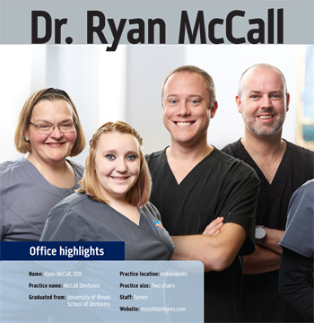 Office Visit: Dr. Ryan McCall We take a stroll through the Indianapolis practice of Dr. Ryan McCall, a Townie whose every post on the Dentaltown message boards is followed by several hundred peers.