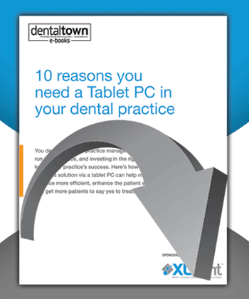 10 Reasons You Need A Tablet PC In Your Dental Practice