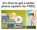 It's time to get a better phone system…