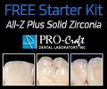 PRO-Craft Dental Laboratory All-Z Plus Translucent Solid Zirconia!
