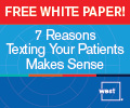 West Healthcare 7 Reasons to Text Your Patients