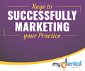 My Dental Agency 10 Keys to Marketing Your Practice