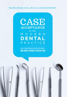 Dr. Frank Spear Releases Debut Book to Help Clinicians Boost Case Acceptance