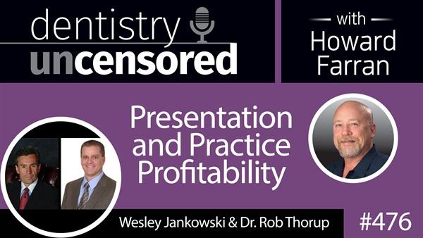 476 Presentation and Practice Profitability with Wesley Jankowski and Rob Thorup