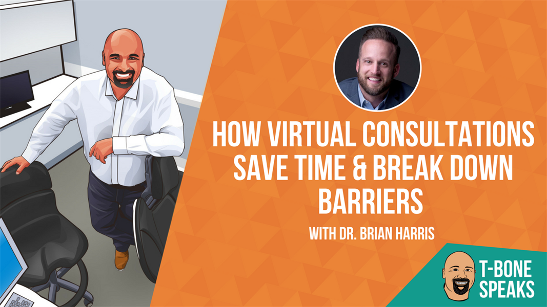 T-Bone Speaks: How Virtual Consultations Save Time & Break Down Barriers with Dr. Brian Harris