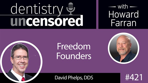 421 freedom founders with david phelps dentistry uncensored with 421 freedom founders with david phelps dentistry uncensored with howard farran malvernweather Image collections
