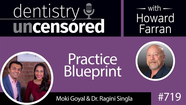 719 practice blueprint with dr ragini singla and moki goyal 719 practice blueprint with dr ragini singla and moki goyal dentistry uncensored with howard malvernweather Gallery