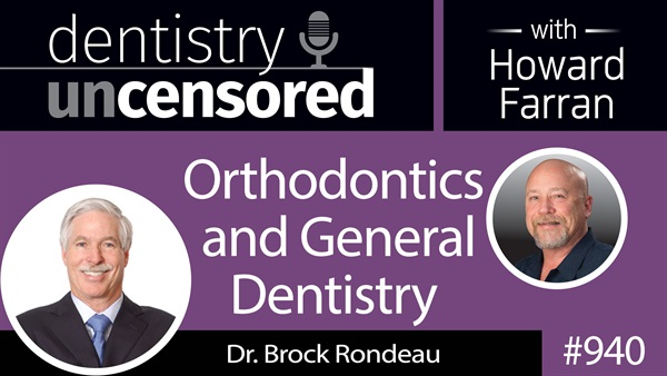 940 Orthodontics and General Dentistry with Dr. Brock Rondeau : Ahwatukee Uncensored with Howard Farran