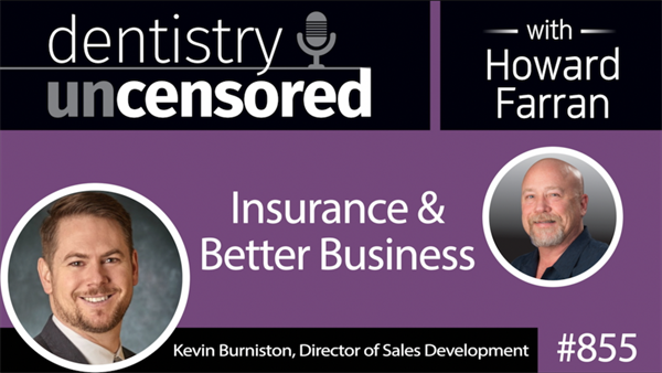 855 Insurance and Better Business with Kevin Burniston, Director of Sales Development at Henry Schein