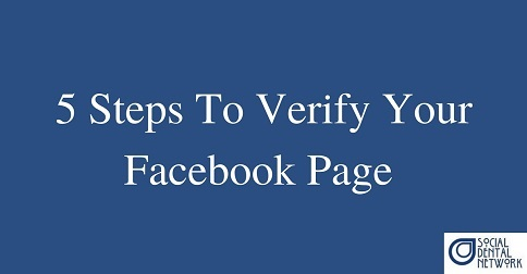 How & Why Dentists Should Verify Their Facebook Page
